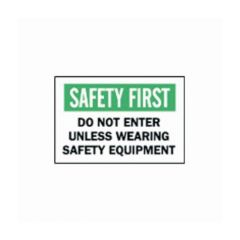 "Brady™ ""Safety First: Do Not Enter Unless..."" Signs"