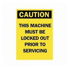 Brady™ Signs: Caution This Machine Must be Locked Out