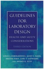 Wiley™ Guidelines for Laboratory Design: Health and Safety Considerations, 3rd Edition