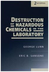 Wiley™ Destruction of Hazardous Chemicals in the Laboratory, 2nd Edition