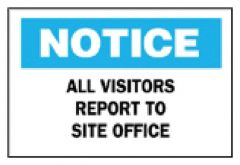 """Brady™ """"Notice: All Visitors Report To Site Office"""" Sign"""