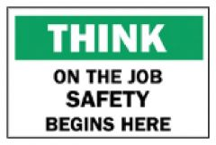 Brady™ Safety Sign - On the Job Safety Begins Here