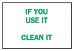 Brady™ Maintenance Signs: If You Use It, Clean It