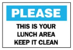 Brady™ Maintenance Signs: This is Your Lunch Area