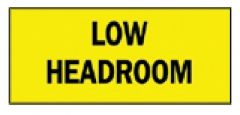 Brady™ Machine and Operational Signs; Low Headroom