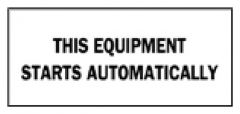 Brady™ Machine and Operational Signs: This Equipment Starts Automatically