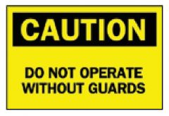 Brady™ Machine and Operational Signs: Do Not Operate Without Guards