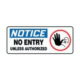Accuform Signs Notice No Entry Unless Authorized Signs
