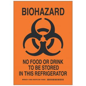 Brady™ Polyester Warning Sign: BIOHAZARD NO FOOD OR DRINK TO BE STORed IN THIS REFRIGERATOR
