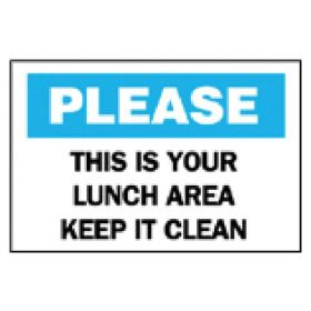 Brady™ Maintenance Sign: This is Your Lunch Area, Keep it Clean