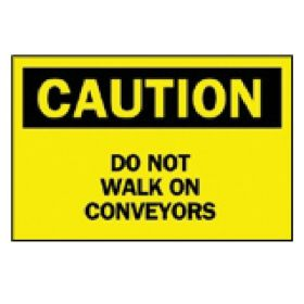 Brady™ Caution: Do Not Walk On Conveyors' Sign