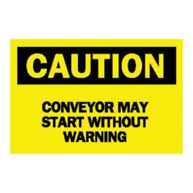 Brady™ Machine and Operational Signs: Conveyor May Start Without Warning