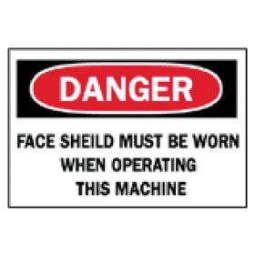 Brady™ Machine and Operational Signs: Face Shield Must be Worn