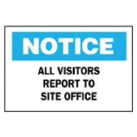 "Brady™ ""Notice: All Visitors Report To Site Office"" Sign"